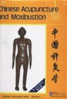 Chinese Acupuncture and Moxibustion