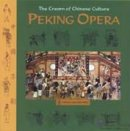 The Cream of Chinese Culture: Peking Opera