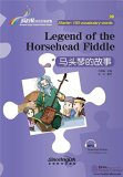 Rainbow Bridge Graded Chinese Reader: Starter: 150 Vocabulary words: Legend of the Horsehead Fiddle