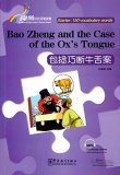 Rainbow Bridge Graded Chinese Reader: Starter: 150 Vocabulary Words: Bao Zheng and the Case of the Ox's Tongue (with MP3)