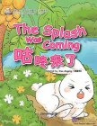 My First Chinese Storybooks: Animals: The Splash Was Coming