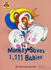 Monkey Series: Monkey Saves 1,111 Babies