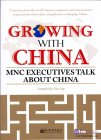 Growing with China: MNC Executives Talk about China