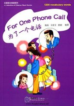 A Collection of Chinese Short Stories: 1200 vocabulary words: For One Phone Call