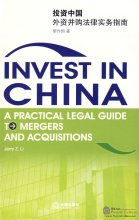 Invest in China:A Practical Legal Guide to Mergers and Acquisitions