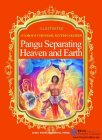 Illustrated Famous Chinese Myths Series: Pangu Separation Heaven and Earth