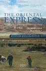 The Oriental Express - Building the Railway to the Roof of the World