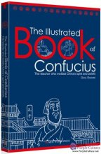The Illustrated Book of Confucius: The teacher who molded China's Spirit and Beliefs