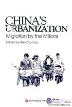 China's Urbanization: Migration by the Millions