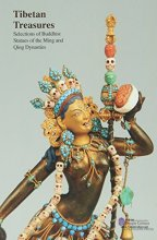 Tibetan Treasures: Selections of Buddhist Statues of the Ming and Qing Dynasties