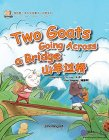 My First Chinese Storybooks: Animals: Two Goats Going Across a Bridge