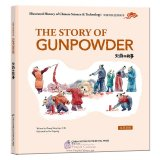 Illustrated History of Chinese Science & Technology: The Story of Gunpowder