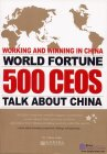 Working and Winning in China: World Fortune 500 CEOs Talk about China