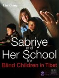Sabriye and Her School for Blind Children in Tibet