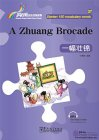 Rainbow Bridge Graded Chinese Reader: Starter: 150 Vocabulary Words: A Zhuang Brocade