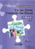 Rainbow Bridge Graded Chinese Reader: Starter: 150 Vocabulary words: Yu the Great Controls the Flood
