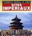 Patrimoine Mondial en Chine: Sites Imperiaux
