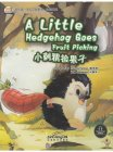 My First Chinese Storybook: Animals - A Little Hedgehog Goes Fruit Picking