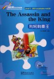 Rainbow Bridge Graded Chinese Reader: Level 1: 300 Vocabulary words: The Assassin and the King