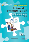 Rainbow Bridge Graded Chinese Reader: Level 2: 500 Vocabulary Words: Friendship Through Music