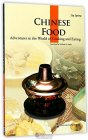 Chinese Food: Adventures in the World of Cooking and Eating