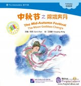 Pre-intermediate: Folktales: The Mid-Autumn Festival - The Moon Goddess Chang'e (with 1 CD-Rom)