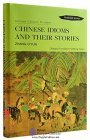 Chinese Idioms and Their Stories (Illustrated Version)