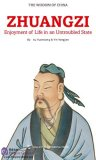 The Wisdom of China: Zhuangzi - Enjoyment of Life in an Untroubled State