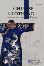 Chinese Clothing: Garment, Accessory and Culture