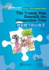 Rainbow Bridge Graded Chinese Reader: Level 1: 300 Vocabulary words: The Yong Man Beneath the Osmanthus Tree