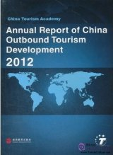 Annual Report of China Outbound Tourism Development. 2012