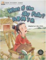 My First Chinese Storybook: Chinese Idioms - What if the Sky Falls