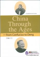 China Through the Ages - from Confucius to Deng (Vol 1)