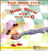 PEP High Five Pre-school Illustrated Chinese for Kids: Magic Mirror (Level One Book 3)