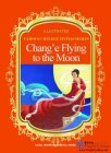 Illustrated Famous Chinese Myths Series: Chang'e Flying to the Moon