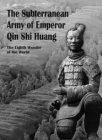 The Subterranean Army of Emperor Qin Shi Huang-The Eighth Wonder of the World