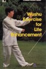Wushu Exercise for Life Enhancement