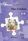 Rainbow Bridge Graded Chinese Reader: Starter: 150 Vocabulary Words: The Cricket