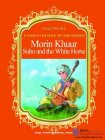 Illustrated Famous Chinese Myths Series: Morin Khuur Suho and the White Horse