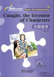 Rainbow Bridge Graded Chinese Reader: Starter: 150 Vocabulary Words: Cangjie, the Inventor of Characters