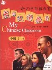 My Chinese Classroom Intermediate 1 (With CD)