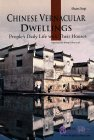 Chinese Vernacular Dwellings: People's Daily Life with Their House