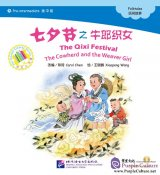 Pre-intermediate: Folktales: The Qixi Festival - The Cowherd and the Weaver Girl (with 1 CD-Rom)