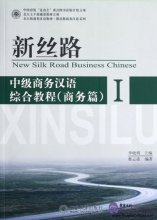 New Silk Road Business Chinese - Intermediate Business Chinese I