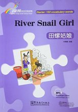 Rainbow Bridge Graded Chinese Reader: Starter: 150 Vocabulary Words: River Snail Girl (with MP3)