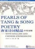 Pearls of Tang & Song Poetry: With English and Chinese Expressions