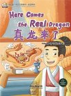 My First Chinese Storybooks: Chinese Idioms - Here Comes the Real Dragon