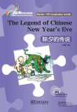 Rainbow Bridge Graded Chinese Reader: Starter: 150 Vocabulary Words: The Legend of Chinese New Year's Eve