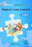 Rainbow Bridge Graded Chinese Reader: Level 1: 300 Vocabulary Words: Magical Lotus Lantern