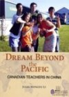 Dream beyond the Pacific: Canadian Teachers in China
